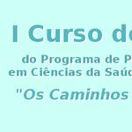 I Curso de Verão do Programa de Pós-Graduação em Ciências da Saúde - PPGCS/UFAL